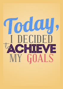 Today-I-Decided-To-Achieve-My-Goals[1]